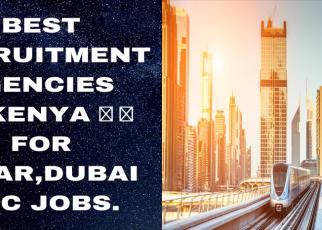 Best Dubai Recruitment Agencies in Kenya.